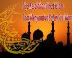 Tiga Kesalahan Umat Islam Saat Menyambut Bulan Suci Ramadhan
